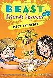 Beast Friends Forever: Meet the Beast (1402240503) by Evans, Nate