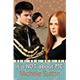It's Not About Me (Second Glances Series #1) ~ Michelle Sutton