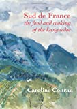 Caroline Conran Sud De France: The Food and Cooking of the Languedoc