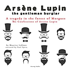A Tragedy in the Forest of Morgues (The Confessions Of Arsène Lupin 7) Audiobook by Maurice Leblanc Narrated by Paul Spera