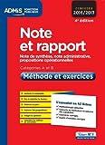 Note et rapport - Méthode et exercices - Catégories A et B - L'essentiel en 42 fiches - Note de synthèse, note administrative, propositions opérationnelles - Concours 2016-2017...