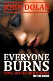 Everyone Burns (0957325606) by Dolan, John