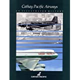 CATHAY PACIFIC AIRWAYS - AN ILLUSTRATED HISTORYby Anon