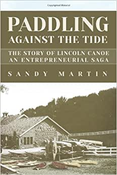 Paddling Against The Tide: The Story Of Lincoln Canoe, An Entrepreneurial Saga