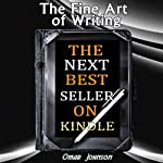 The Fine Art of Writing the Next Best Seller on Kindle | Omar Johnson