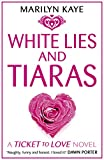 White Lies and Tiaras Marilyn Kaye