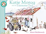 Katie Morag And The Tiresome Ted Mairi Hedderwick