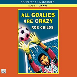 All Goalies are Crazy | [Rob Childs]