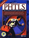PHTLS: Basic and Advanced Prehospital Trauma Life Support (0323014909) by Mosby