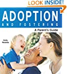 Adoption and Fostering: A Parent's Gu...