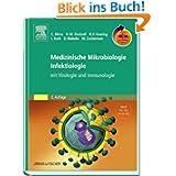 Medizinische Mikrobiologie - Infektiologie mit StudentConsult-Zugang: mit Virologie, Immunologie