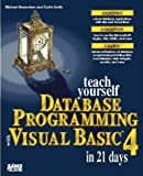 Teach Yourself Database Programming With Visual Basic 4 in 21 Days (Teach Yourself in 21 Days)