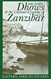 img - for Dhows & Colonial Economy In Zanzibar: 1860-1970 (Eastern African Studies) book / textbook / text book
