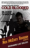 Cold Blooded IV: Bloody Shadows (Nick McCarty Assassin Book 4)