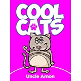 Books for Kids: Cool Cats (Bedtime Stories For Kids Ages 3-10): Kids Books - Bedtime Stories For Kids - Children's Books - Free Stories (Fun Time Series for Beginning Readers)
