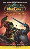 Cycle of Hatred (World of Warcraft) (Paperback): War of the Ancients: Cycle of Hatred Bk. 4 by DeCandido, Keith R. A. (2006) Mass Market Paperback
