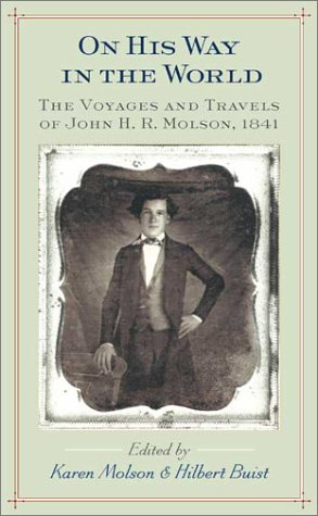 on-his-way-in-the-world-the-voyages-and-travels-of-john-hr-molson-1841