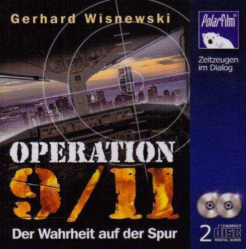 Operation 9 11: Der Wahrheit auf der Spur
