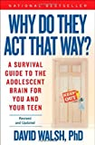 img - for Why Do They Act That Way? - Revised and Updated: A Survival Guide to the Adolescent Brain for You and Your Teen by Dr. David Walsh Ph.D. (2014-06-03) book / textbook / text book