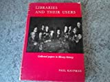 Libraries and their users: Collected papers in library history; (085365171X) by Kaufman, Paul