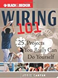 img - for By Jodie Carter - Black & Decker Wiring 101: 25 Projects You Really Can Do Yourself (2006-07-09) [Paperback] book / textbook / text book