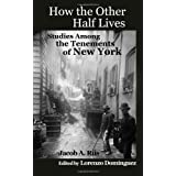 How the Other Half Lives: Studies Among the Tenements of New York: 1di Jacob A. Riis