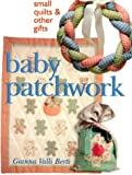 img - for Baby Patchwork: Small Quilts & Other Gifts book / textbook / text book