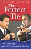 The Perfect Tie: The True Story of the 2000 Presidential Election