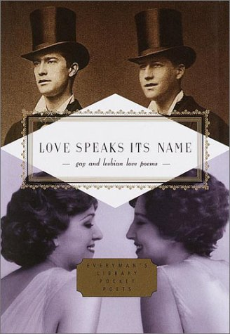 Love Speaks Its Name: Gay and Lesbian Love Poems (Everyman