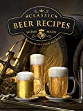 Homemade Beer Brewing Recipes: Top 50 Most Delicious Homemade Beer Recipes (Recipe Top 50's Book 92)