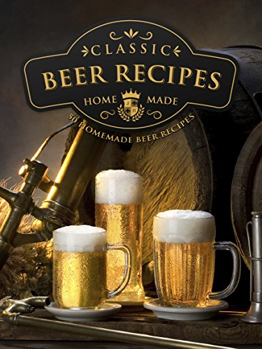 Homemade Beer Brewing Recipes: Top 50 Most Delicious Homemade Beer Recipes (Recipe Top 50's Book 92) by The Beer Brothers, Julie Hatfield