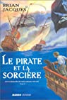 Les Naufrag�s du Hollandais-Volant, tome 2 : Le Pirate et la Sorci�re par Jacques
