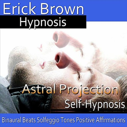 Astral Projection: Binaural Beats, Solfeggio Tones, Positive Affirmations