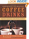 Making Your Own Gourmet Coffee Drinks...