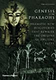 img - for Genesis of the Pharaohs: Dramatic New Discoveries That Rewrite the Origins of Ancient Egypt by Toby A. H. Wilkinson (2003-04-07) book / textbook / text book