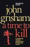 A Time to Kill (0099537036) by Grisham, John