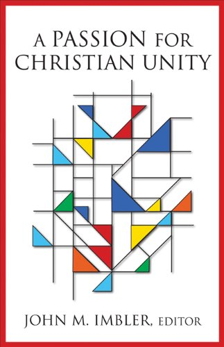 A Passion for Christian Unity: Essays in Honor of William Tabbernee, John M. Imbler