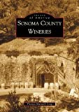 img - for Sonoma County Wineries (CA) (Images of America) book / textbook / text book