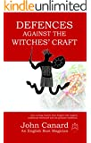 Defences Against the Witches' Craft - Anti-cursing Charms from English Folk Magick, Traditional Witchcraft and the Grimoire Traditions