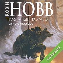 La voie magique (L'Assassin royal 5) | Livre audio Auteur(s) : Robin Hobb Narrateur(s) : Sylvain Agaësse