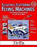 Floating, Fluttering, Flying Machines