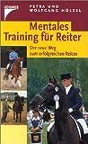 Mentales Training für Reiter: Der neue Weg zum erfolgreichen Reiten