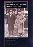 Letters of Heinrich and Thomas Mann, 1900-1949 (Weimar & Now: German Cultural Criticism)
