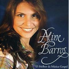 Aline Barros - O Melhor Da M�sica Gospel