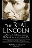 img - for The Real Lincoln: A New Look at Abraham Lincoln, His Agenda, and an Unnecessary War book / textbook / text book