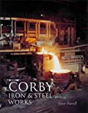 Corby Iron and Steel Works (0752427695) by Purcell, Steve