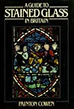 img - for A Guide to Stained Glass in Britain book / textbook / text book