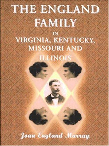 The England Family in Virginia, Kentucky, Missouri, and Illinois