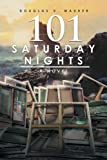 img - for 101 Saturday Nights: A Novel book / textbook / text book