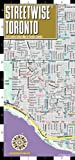 Streetwise Toronto Map - Laminated City Center Street Map of Toronto, Canada: Folding Pocket Size Travel Map